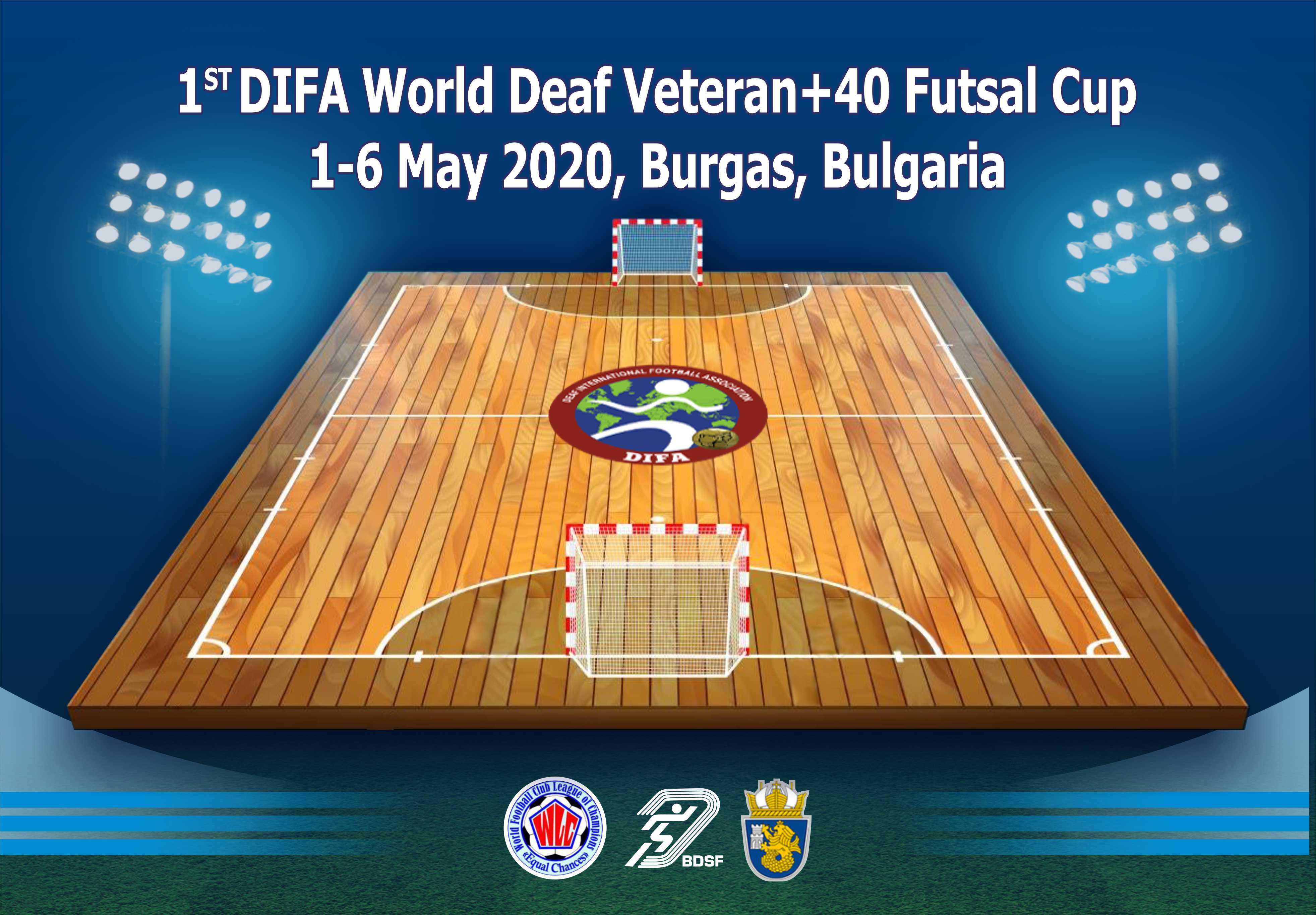 1st Deaf World Futsal Cup Veteran +40 (1-6 May 2020, Bourgas Bulgaria)